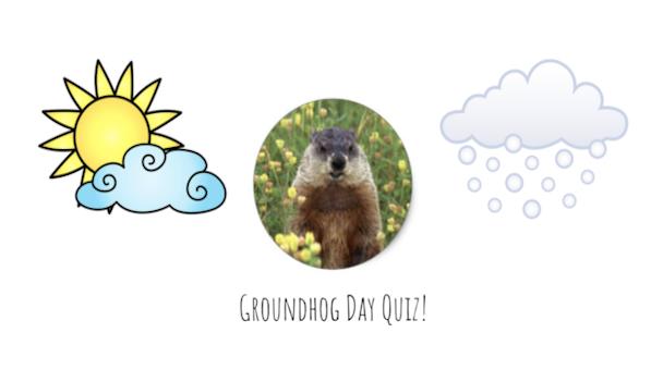 Groundhog+Day+Quiz