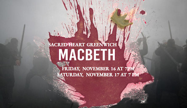 Tomorrow and tomorrow Macbeth comes to the Sacred Heart Stage
