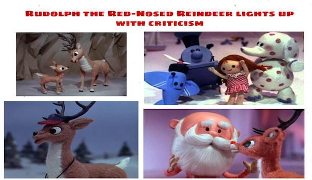Rudolph the Red-Nosed Reindeer lights up with criticism